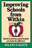 Improving Schools from Within: Teachers, Parents, and Principals Can Make the Difference