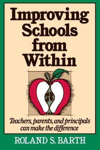Improving Schools from Within: Teachers, Parents, and...