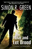 Live and Let Drood: A Secret Histories Novel (0451464524) by Green, Simon R.