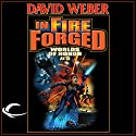 In Fire Forged: Worlds of Honor #5 Audiobook by David Weber, Jane Lindskold, Timothy Zahn Narrated by L. J. Ganser, Khristine Hvam, Allyson Johnson