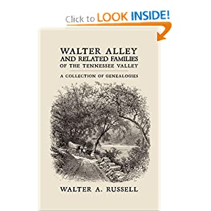 Walter Alley and Related Families of The Tennessee Valley - Walter Alley Russell