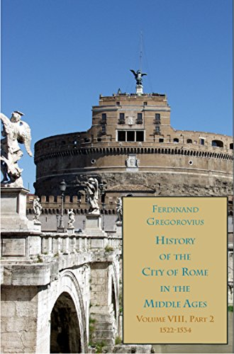 Ferdinand Gregorovius - History of the City of Rome in the Middle Ages, 1503-1534, Book 14
