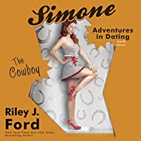 The Cowboy: Simone: Adventures in Dating, Book 3 (       UNABRIDGED) by Riley J. Ford Narrated by Elizabeth Powers