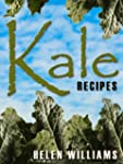 Kale Recipes: Quick Easy And Deliciou...