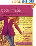 The Body Image Workbook for Teens: Ac...