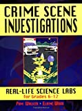 img - for Crime Scene Investigations: Real-Life Science Labs For Grades 6-12 book / textbook / text book