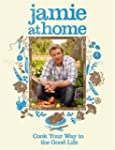 Jamie at Home: Cook Your Way to the G...