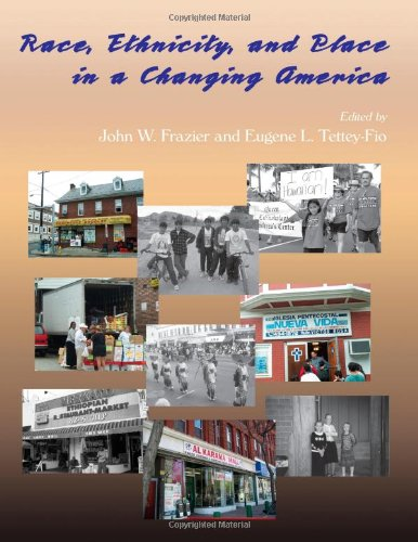 Race, Ethnicity, and Place in a Changing America (Global Academic Publishing) (Global Academic Publishing Books)