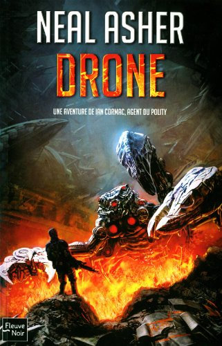 drone , une aventure de Ian Cormac, agent du Polity Asher, Neal, grand format