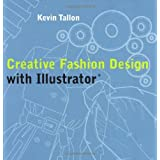 Creative Fashion Design with Illustrator: With Abobe Illustratorby Kevin Tallon