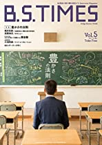 Bstimes 5gou: Kigyoka No Kakehashiwosouzousuru Interview Magazine (bijinesuzasshi) (japanese Edition)