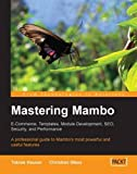 img - for Mastering Mambo: E-Commerce, Templates, Module Development, SEO, Security, and Performance book / textbook / text book