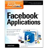 How to Do Everything: Facebook Applicationsby Jesse Feiler