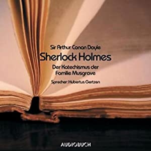 Sherlock Holmes. Der Katechismus der Familie Musgrave Hörbuch