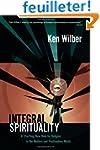 Integral Spirituality: A Startling Ne...
