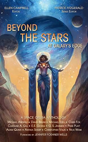 Nick Webb - Beyond the Stars: At Galaxy's Edge: a space opera anthology