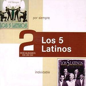 CINCO LATINOS LOS SERIE 2 EN 1: POR SIEMPRE / INOLVIDABLES