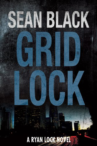 <strong>Price Reduction! <em>GRIDLOCK: The Third Ryan Lock Novel</em> by Sean Black is Now Just $2.99 During It's Reign as KND Brand New Thriller of The Week Regularly ($4.99) *Plus Hundreds of FREE Thriller Titles</strong>