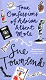 True Confessions of Adrian Albert Mole, Margaret Hilda Roberts and Susan Lilian Townsend (0141010851) by Townsend, Sue
