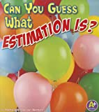Can You Guess What Estimation Is? (Fun with Numbers)