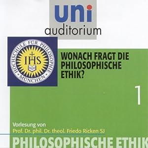 Wonach fragt die philosophische Ethik? (Uni-Auditorium) Hörbuch