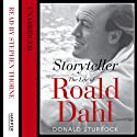 Storyteller: The Life of Roald Dahl Audiobook by Donald Sturrock Narrated by Stephen Thorne