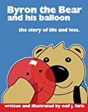 img - for Byron the Bear and his Balloon: The Story of Life and Loss book / textbook / text book