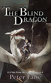 The Blind Dragon: A Tale From The Canon Of Tarn by Peter Fane ebook deal