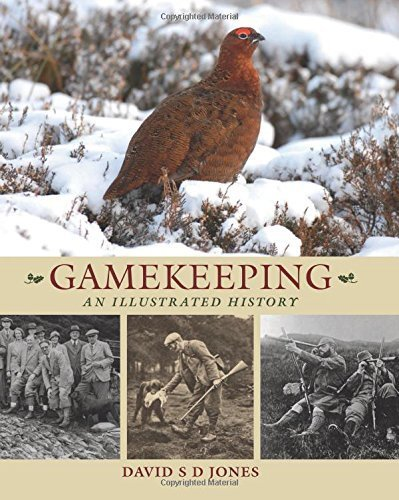 gamekeeping-an-illustrated-history-by-jones-david-s-d-2014-hardcover