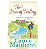 Carole Matthews [(That Loving Feeling)] [ By (author) Carole Matthews ] [May, 2015]