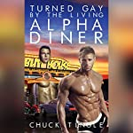 Turned Gay by the Living Alpha Diner | Chuck Tingle