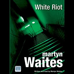 White Riot: A Joe Donovan Thriller | [Martyn Waites]
