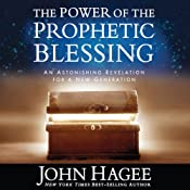 The Power of the Prophetic Blessing: An Astonishing Revelation for a New Generation | [John Hagee]