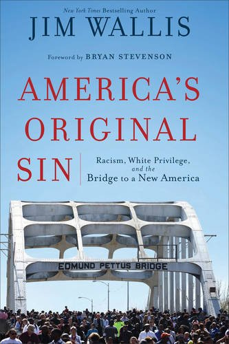 americas-original-sin-racism-white-privilege-and-the-bridge-to-a-new-america