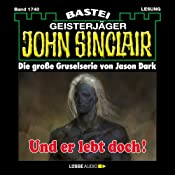 Und er lebt doch! (John Sinclair 1740) | Jason Dark