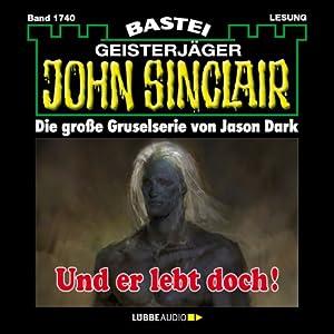Und er lebt doch! (John Sinclair 1740) Hörbuch