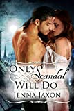 Only Scandal Will Do (The House of Pleasure Book 1)
