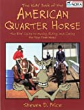 The Kids' Book of the American Quarter Horse (American Quarter Horse Association Books) [Paperback]