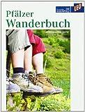 Pfälzer Wanderbuch - 40 ausgewählte Touren