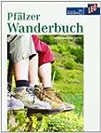 Pf�lzer Wanderbuch - 40 ausgew�hlte T...