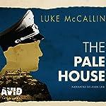 The Pale House: Gregor Reinhardt, Book 2 | Luke McCallin