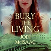 Bury the Living: The Revolutionary Series, Book 1 | Jodi McIsaac