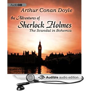 Sherlock Holmes: A Scandal in Bohemia [Unabridged] [Audible Audio