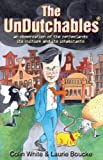 img - for The UnDutchables: an observation of the netherlands, its culture and its inhabitants book / textbook / text book