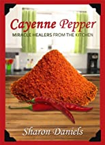 Cayenne Pepper (Miracle Healers From The Kitchen)