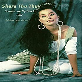 Amazon.com: Gonna Lose My Heart (Vietnamese Version): Shere Thu Thuy: MP3 Downloads