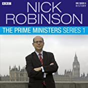 Nick Robinson's The Prime Ministers: The Complete Series 1   [Nick Robinson]