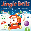 Jingle Bells: Christmas Carols for Children Audiobook by  AudioGO Ltd Narrated by Mark Meadows, Deryn Edwards