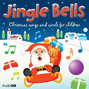 Jingle Bells: Christmas Carols for Children | [AudioGO Ltd]