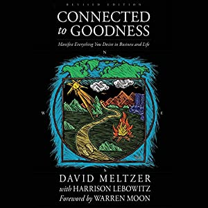 Connected to Goodness: Manifest Everything You Desire in Business and Life Audiobook